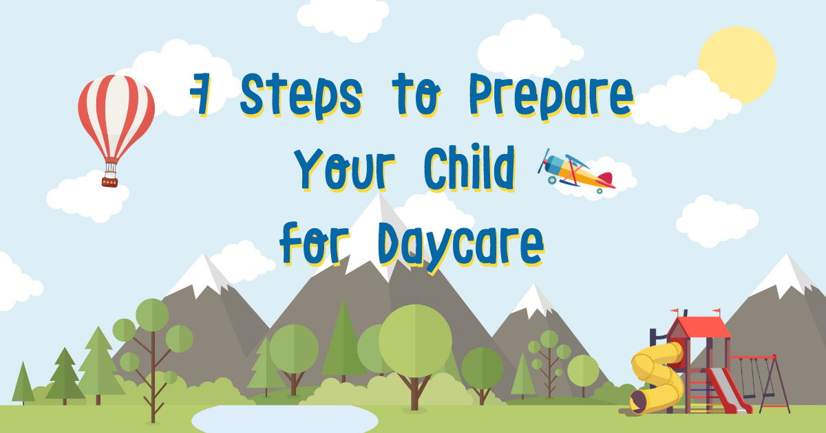 7 Steps to Prepare Your Child for Daycare